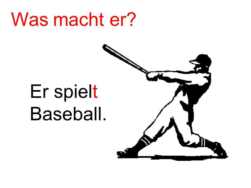 Er spielt Baseball. Was macht er?