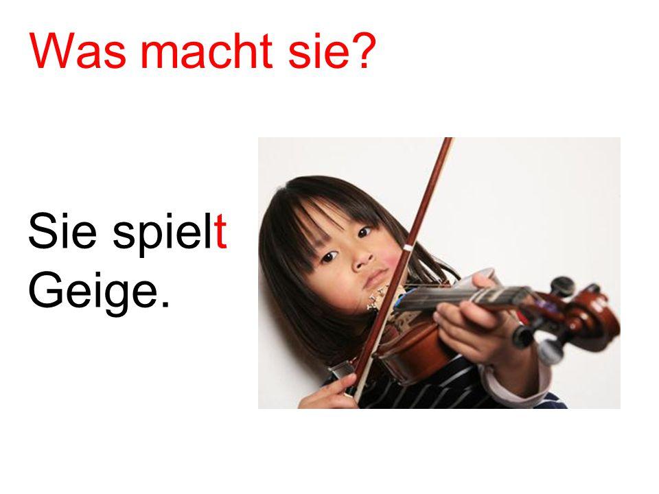 Sie spielt Geige. Was macht sie?