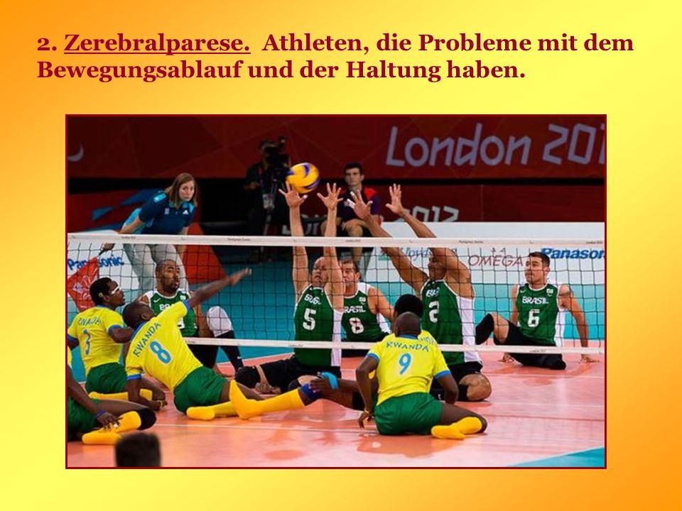 2. Zerebralparese. Athleten, die Probleme mit dem Bewegungsablauf und der Haltung haben.