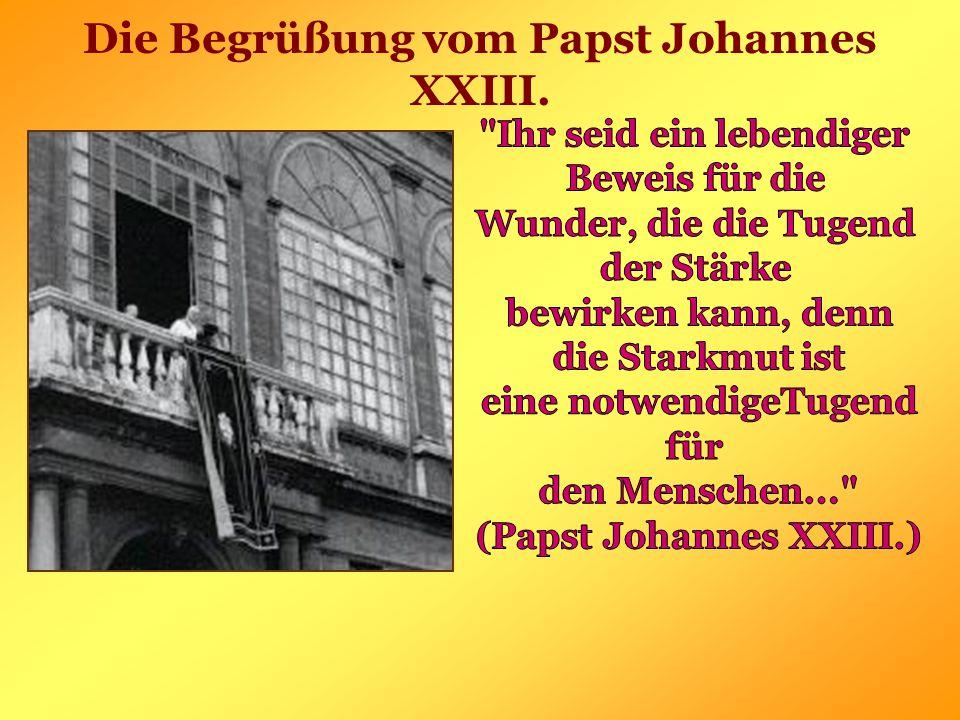 Die Begrüßung vom Papst Johannes XXIII.