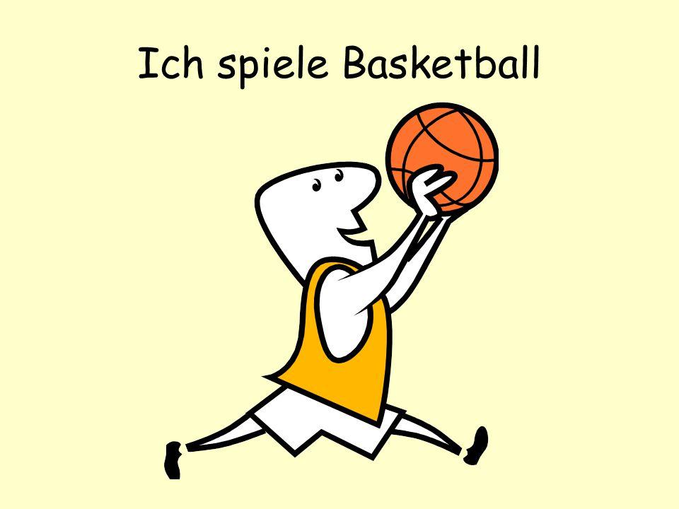 Ich spiele Basketball