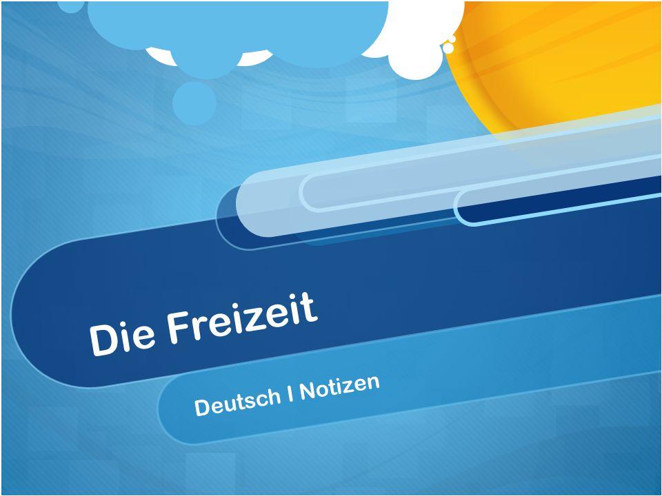 Die Freizeit Deutsch I Notizen