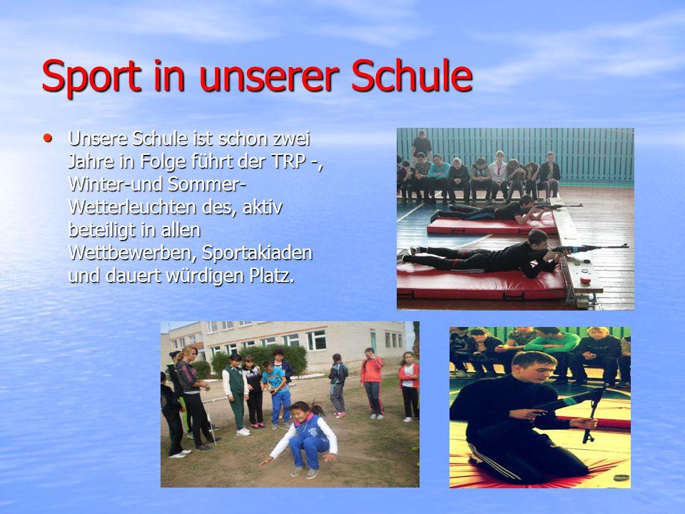 Sport in unserer Schule Unsere Schule ist schon zwei Jahre in Folge führt der TRP -, Winter-und Sommer- Wetterleuchten des, aktiv beteiligt in allen Wettbewerben, Sportakiaden und dauert würdigen Platz.