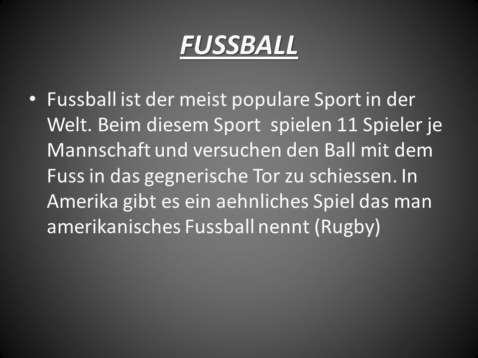 FUSSBALL Fussball ist der meist populare Sport in der Welt.