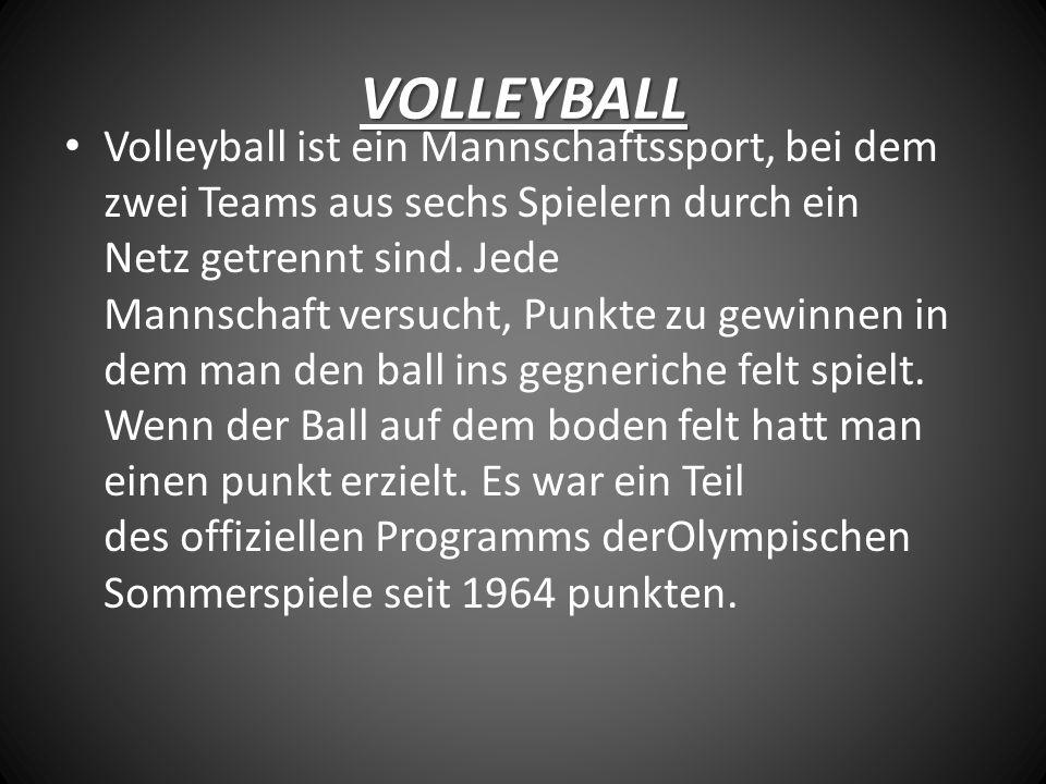 VOLLEYBALL Volleyball ist ein Mannschaftssport, bei dem zwei Teams aus sechs Spielern durch ein Netz getrennt sind.