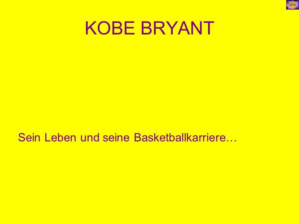 KOBE BRYANT Sein Leben und seine Basketballkarriere…