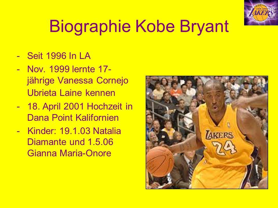 Biographie Kobe Bryant -Seit 1996 In LA -Nov. 1999 lernte 17- jährige Vanessa Cornejo Ubrieta Laine kennen -18. April 2001 Hochzeit in Dana Point Kali