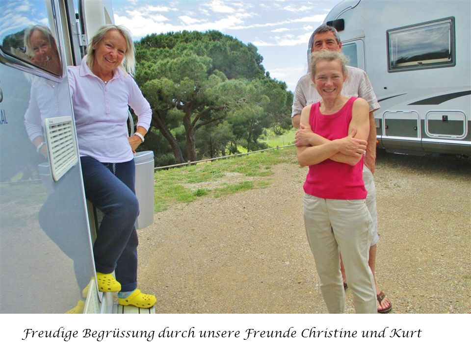 Freudige Begrüssung durch unsere Freunde Christine und Kurt