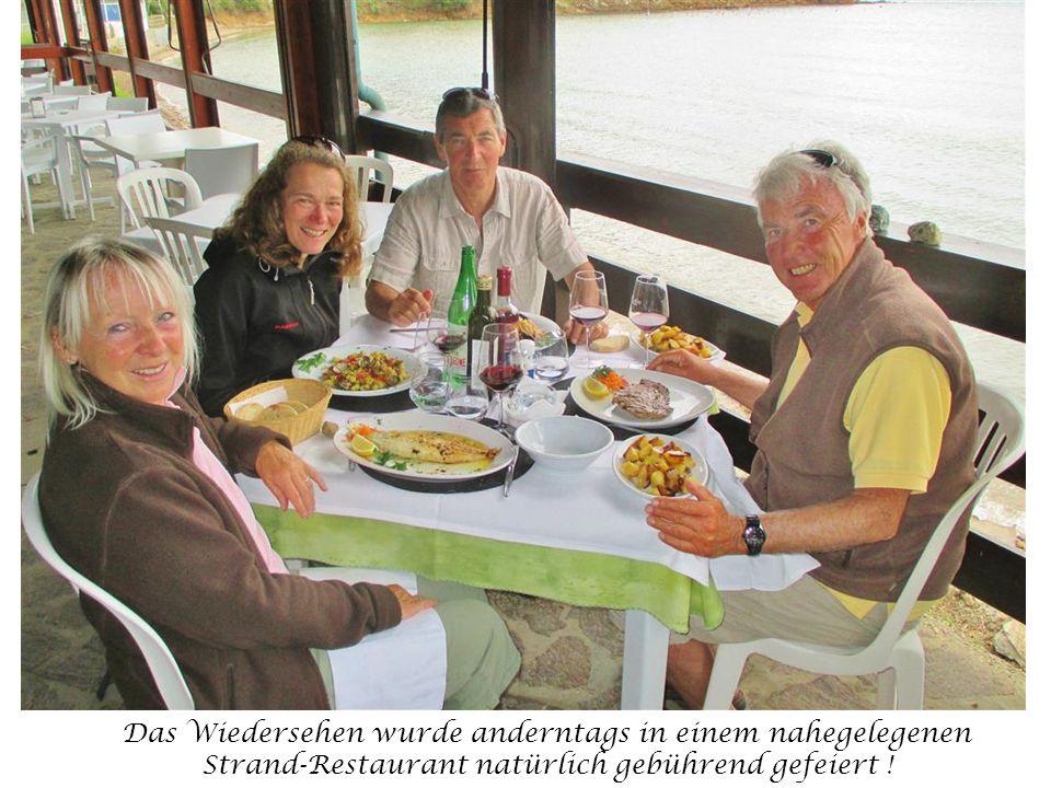 Das Wiedersehen wurde anderntags in einem nahegelegenen Strand-Restaurant natürlich gebührend gefeiert !