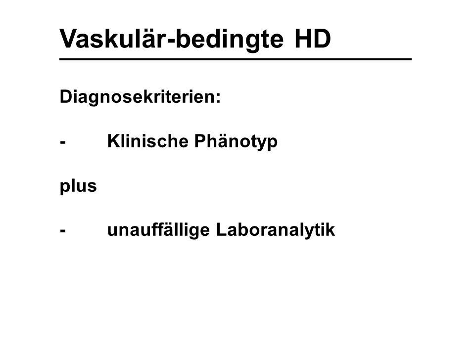 Vaskulär-bedingte HD Diagnosekriterien: -Klinische Phänotyp plus -unauffällige Laboranalytik