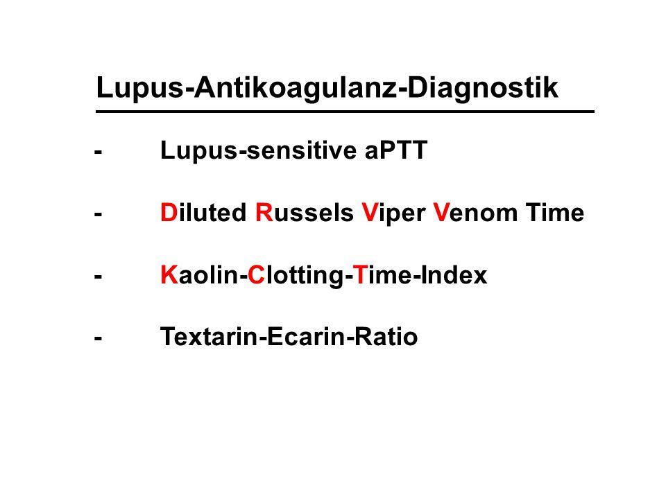Lupus-Antikoagulanz-Diagnostik -Lupus-sensitive aPTT -Diluted Russels Viper Venom Time -Kaolin-Clotting-Time-Index -Textarin-Ecarin-Ratio
