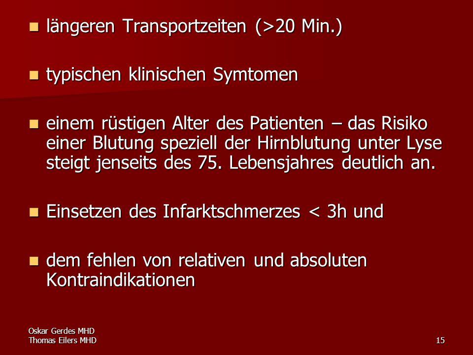 Oskar Gerdes MHD Thomas Eilers MHD15 längeren Transportzeiten (>20 Min.) längeren Transportzeiten (>20 Min.) typischen klinischen Symtomen typischen k