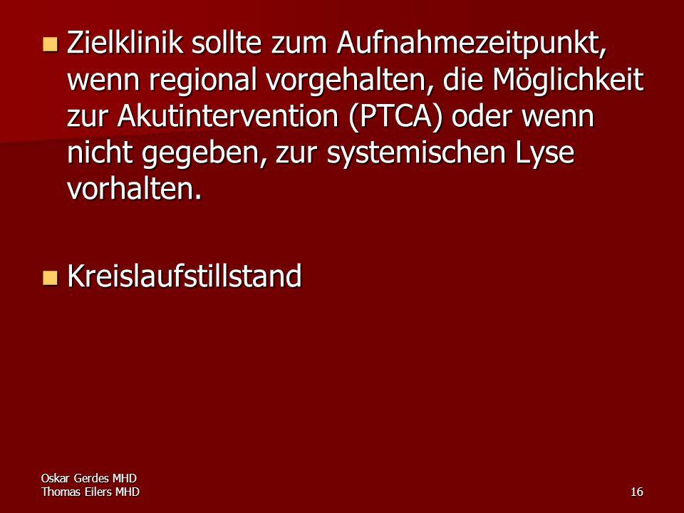 Oskar Gerdes MHD Thomas Eilers MHD16 Zielklinik sollte zum Aufnahmezeitpunkt, wenn regional vorgehalten, die Möglichkeit zur Akutintervention (PTCA) o