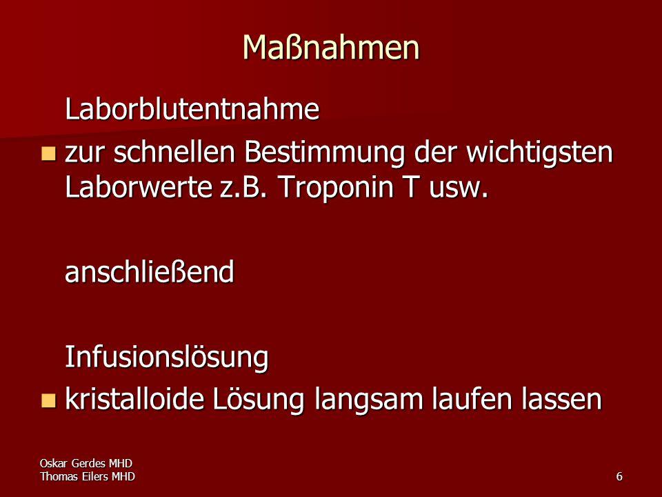 Oskar Gerdes MHD Thomas Eilers MHD6 Maßnahmen Laborblutentnahme zur schnellen Bestimmung der wichtigsten Laborwerte z.B. Troponin T usw. zur schnellen