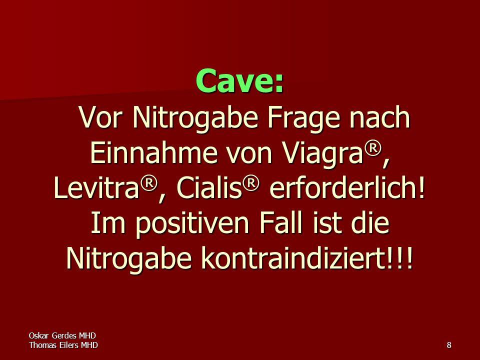 Oskar Gerdes MHD Thomas Eilers MHD8 Cave: Vor Nitrogabe Frage nach Einnahme von Viagra®, Levitra®, Cialis® erforderlich! Im positiven Fall ist die Nit