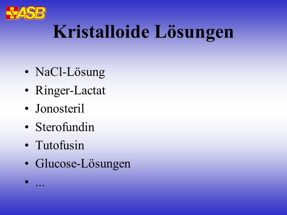 Kristalloide Lösungen Isotone Lösungen: Enthalten in physiologischer Menge alle wesentlich Elektrolyte des Extrazellulärraums Als Flüssigkeitsersatz im gesamten Extrazellulärraum geeignet.