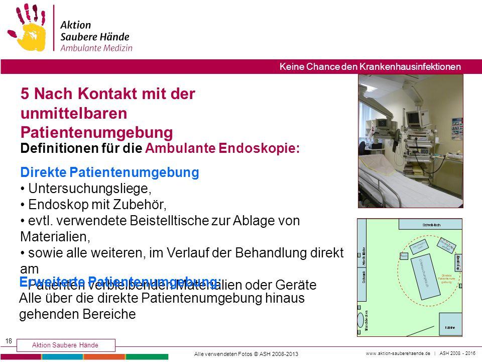 www.aktion-sauberehaende.de | ASH 2008 - 2016 Aktion Saubere Hände Keine Chance den Krankenhausinfektionen Definitionen für die Ambulante Endoskopie: