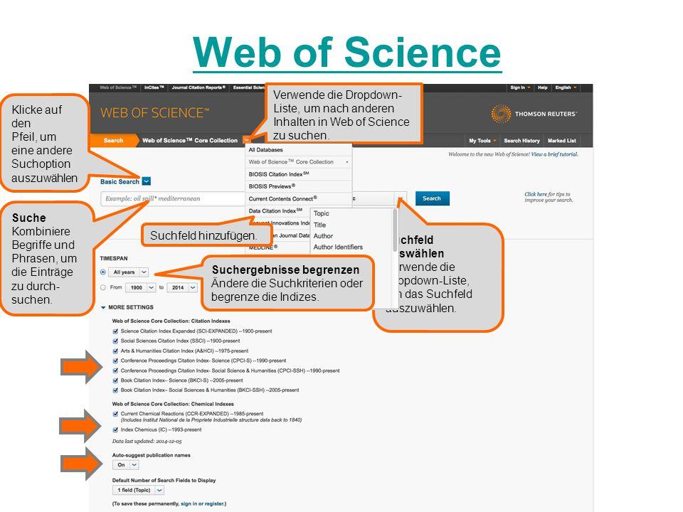 Web of Science Verwende die Dropdown- Liste, um nach anderen Inhalten in Web of Science zu suchen.
