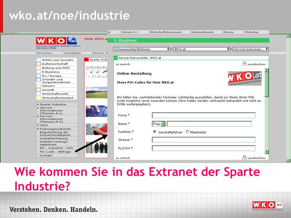 wko.at/noe/industrie Wie kommen Sie in das Extranet der Sparte Industrie