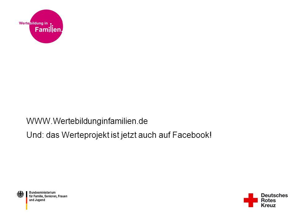 WWW.Wertebildunginfamilien.de Und: das Werteprojekt ist jetzt auch auf Facebook!