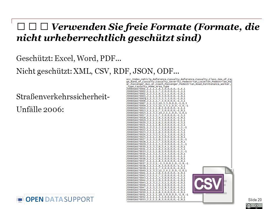 Geschützt: Excel, Word, PDF... Nicht geschützt: XML, CSV, RDF, JSON, ODF...