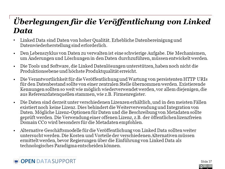Überlegungen für die Veröffentlichung von Linked Data Linked Data sind Daten von hoher Qualität.