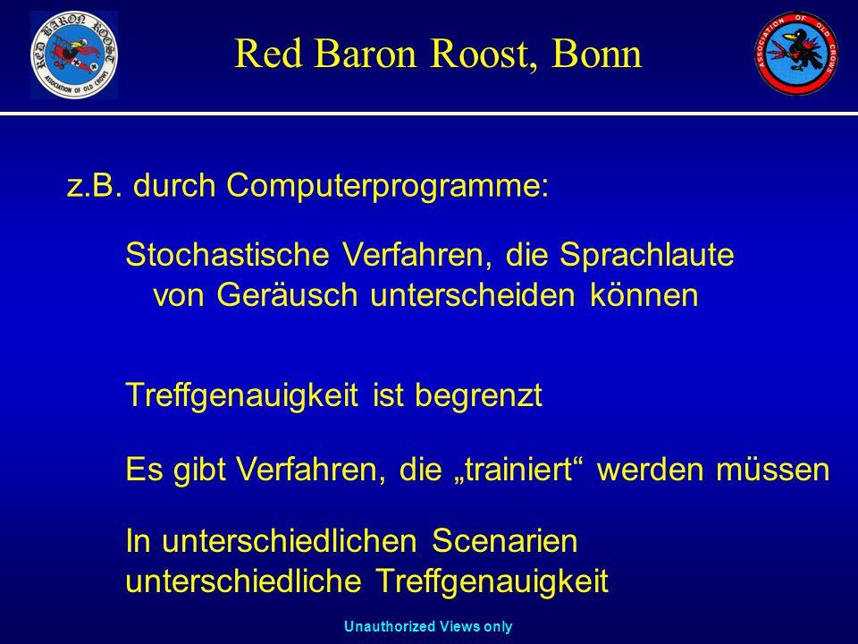 """Unauthorized Views only Red Baron Roost, Bonn Stochastische Verfahren, die Sprachlaute von Geräusch unterscheiden können Treffgenauigkeit ist begrenzt Es gibt Verfahren, die """"trainiert werden müssen In unterschiedlichen Scenarien unterschiedliche Treffgenauigkeit z.B."""
