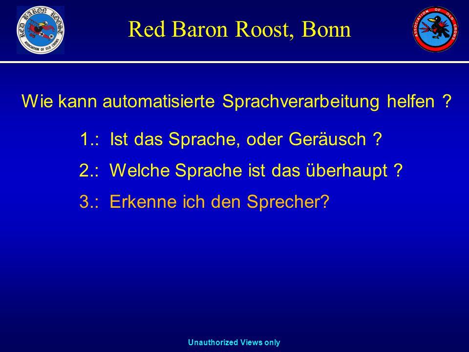 Unauthorized Views only Red Baron Roost, Bonn 1.: Ist das Sprache, oder Geräusch .