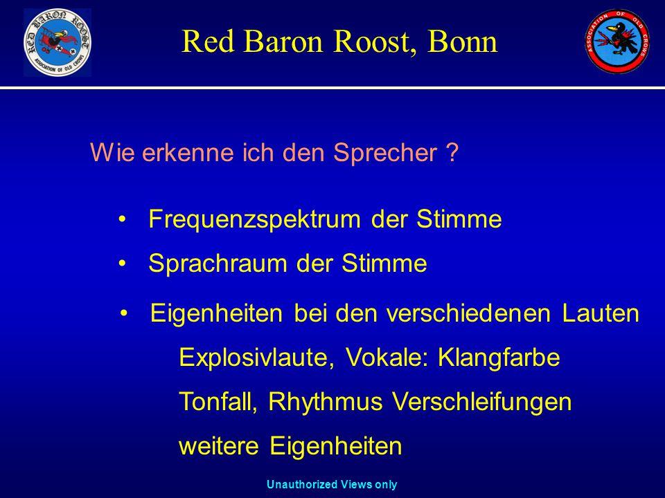 Unauthorized Views only Red Baron Roost, Bonn Wie erkenne ich den Sprecher .