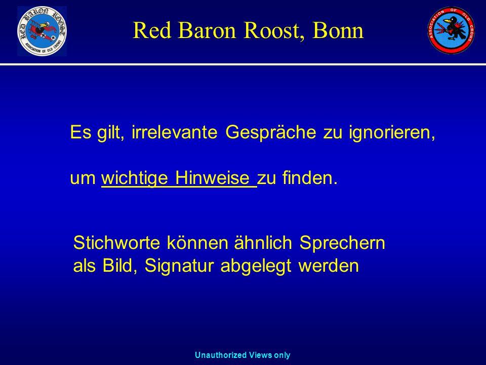 Unauthorized Views only Red Baron Roost, Bonn Es gilt, irrelevante Gespräche zu ignorieren, um wichtige Hinweise zu finden.