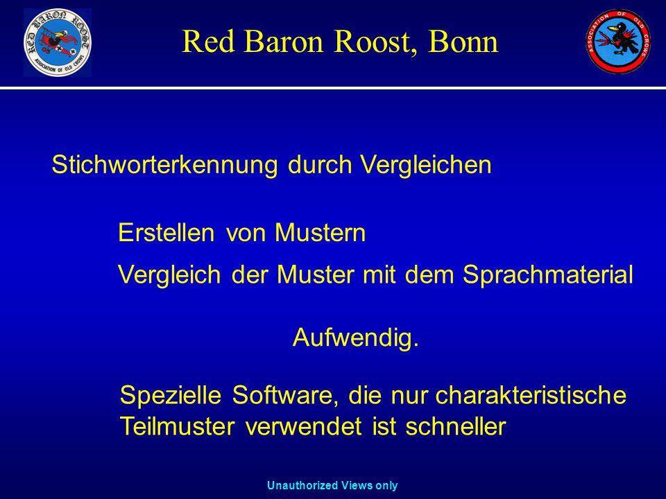 Unauthorized Views only Red Baron Roost, Bonn Stichworterkennung durch Vergleichen Erstellen von Mustern Vergleich der Muster mit dem Sprachmaterial Aufwendig.