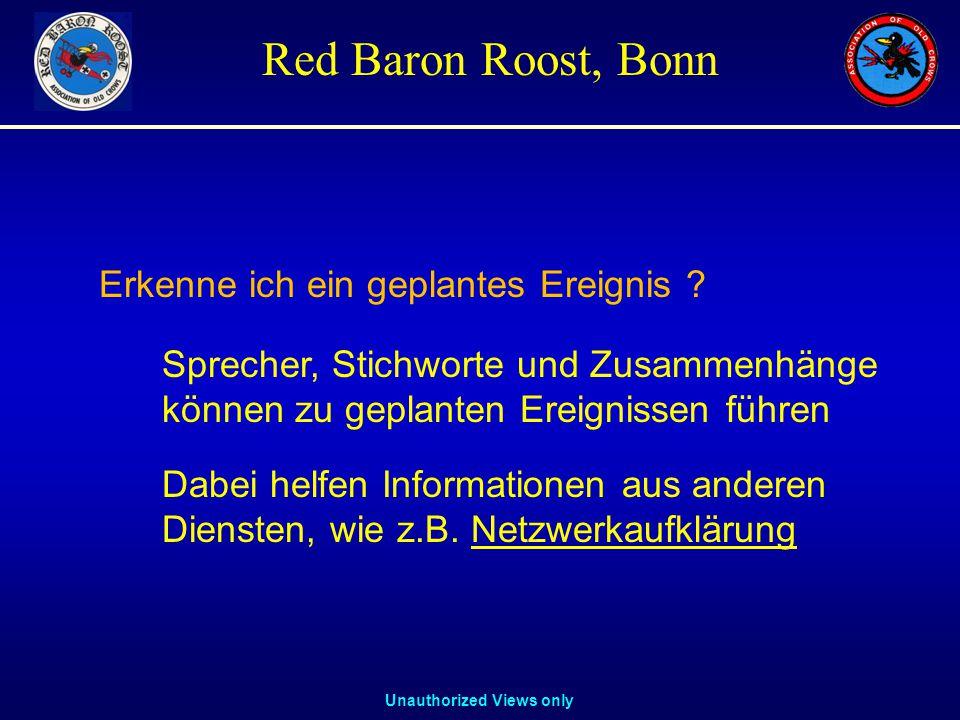 Unauthorized Views only Red Baron Roost, Bonn Sprecher, Stichworte und Zusammenhänge können zu geplanten Ereignissen führen Dabei helfen Informationen aus anderen Diensten, wie z.B.
