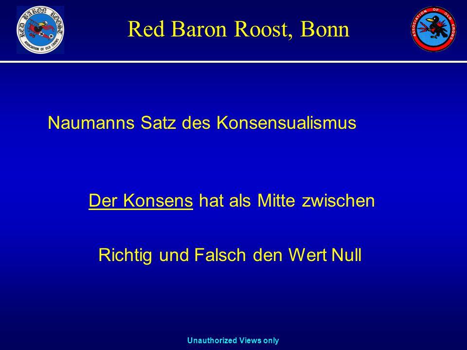Unauthorized Views only Red Baron Roost, Bonn Naumanns Satz des Konsensualismus Der Konsens hat als Mitte zwischen Richtig und Falsch den Wert Null