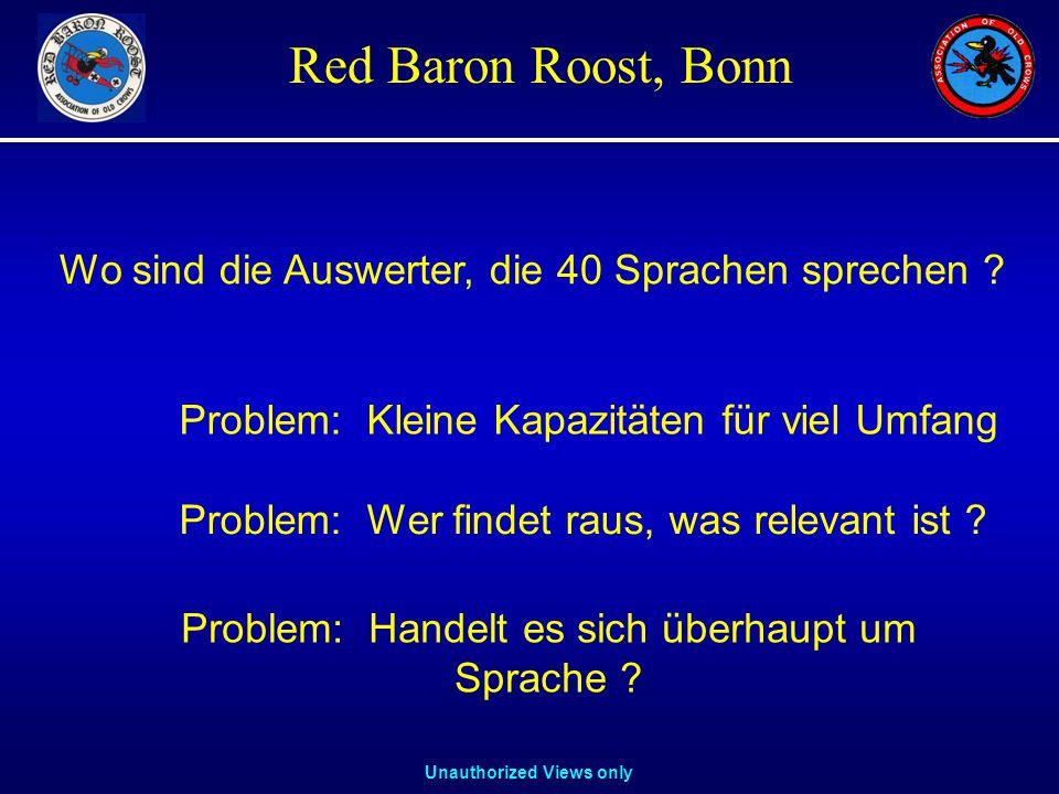 Unauthorized Views only Red Baron Roost, Bonn Problem: Kleine Kapazitäten für viel Umfang Problem: Wer findet raus, was relevant ist .