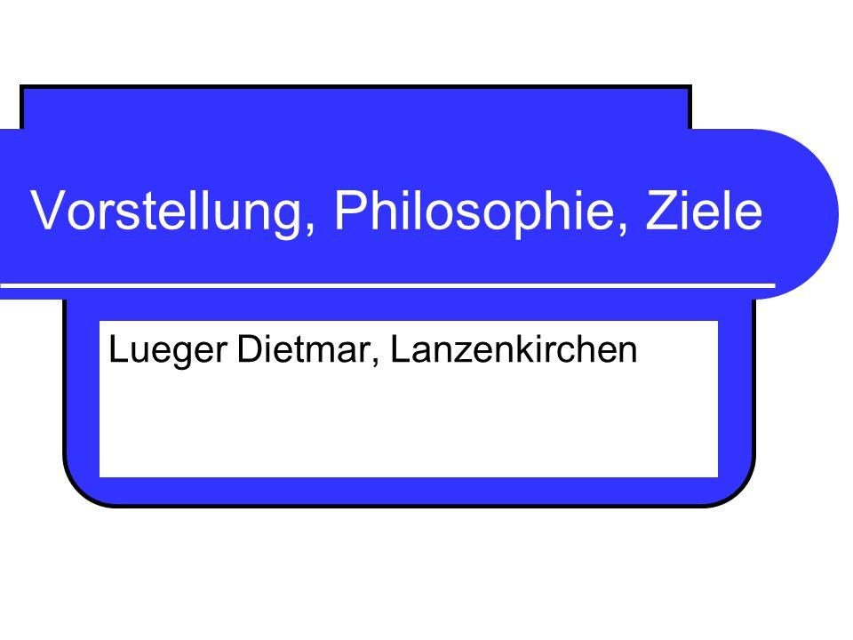 Vorstellung, Philosophie, Ziele Lueger Dietmar, Lanzenkirchen