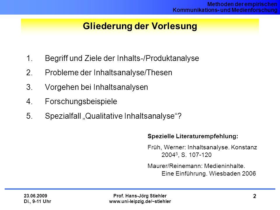 Methoden der empirischen Kommunikations- und Medienforschung 23.06.2009 Di., 9-11 Uhr Prof. Hans-Jörg Stiehler www.uni-leipzig.de/~stiehler 2 1.Begrif