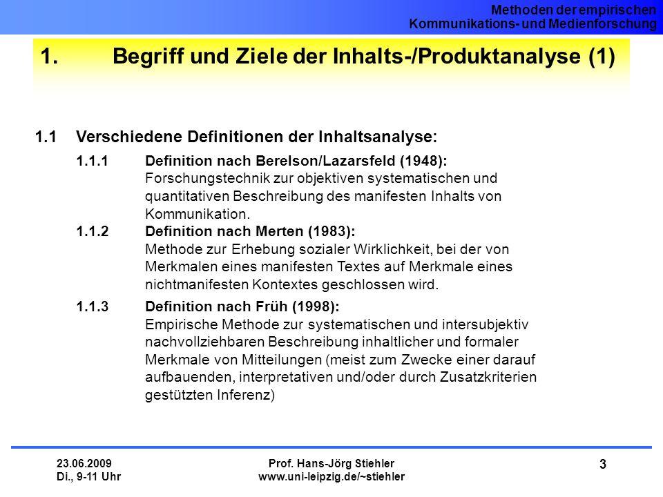 Methoden der empirischen Kommunikations- und Medienforschung 23.06.2009 Di., 9-11 Uhr Prof. Hans-Jörg Stiehler www.uni-leipzig.de/~stiehler 3 1. Begri