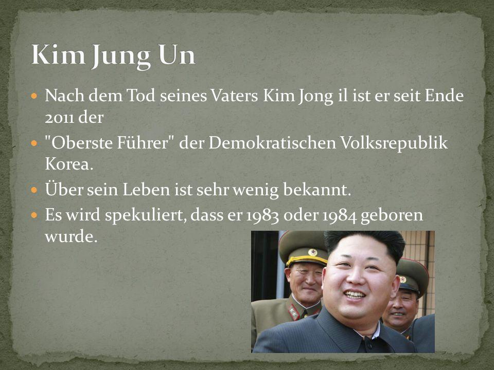 Nach dem Tod seines Vaters Kim Jong il ist er seit Ende 2011 der