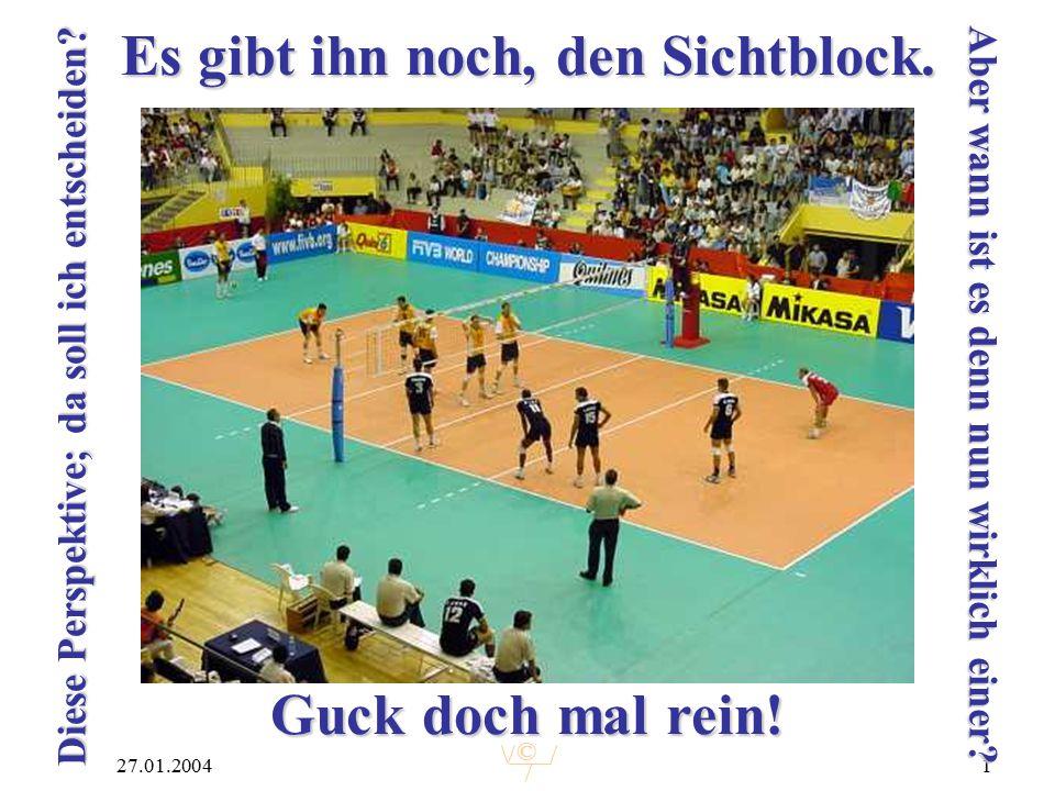 © 27.01.20041 Es gibt ihn noch, den Sichtblock.