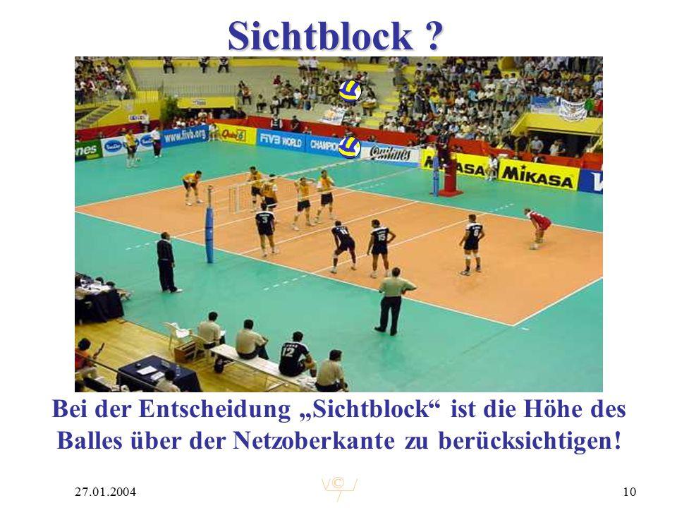 """© 27.01.200410 Sichtblock ? Bei der Entscheidung """"Sichtblock"""" ist die Höhe des Balles über der Netzoberkante zu berücksichtigen!"""