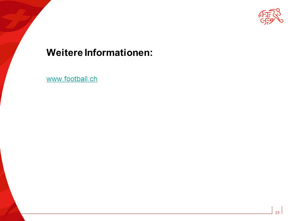 Weitere Informationen: www.football.ch 25