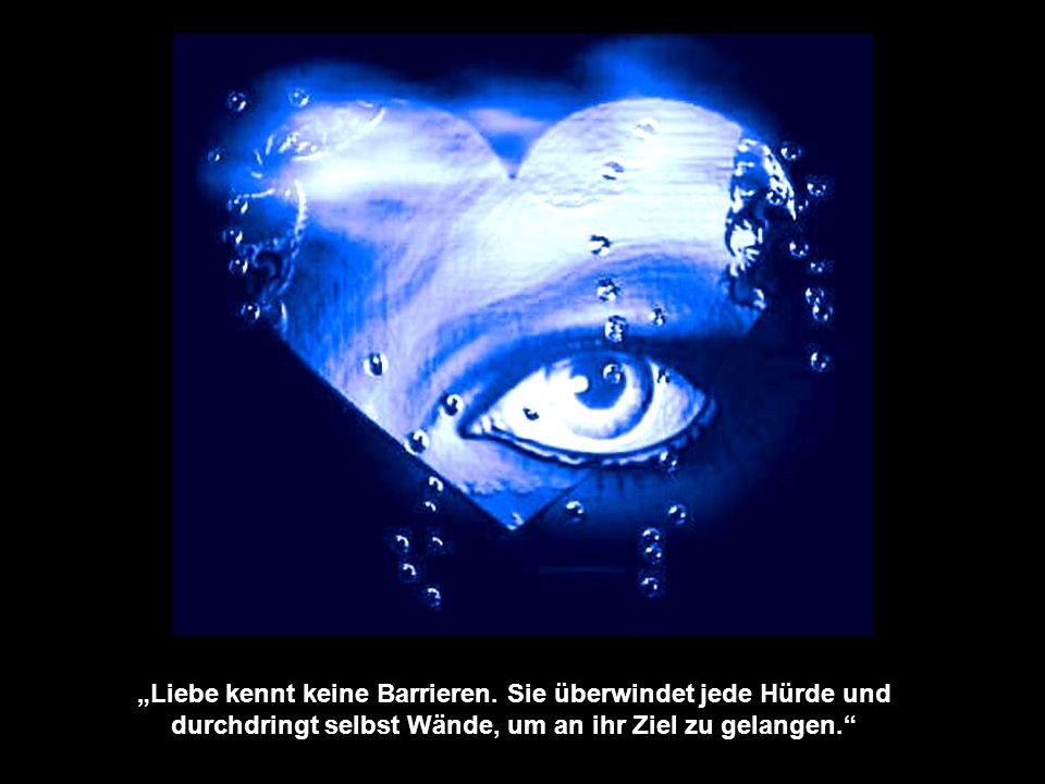 """""""Liebe kennt keine Barrieren."""