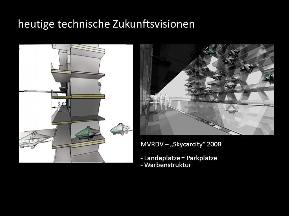 """heutige technische Zukunftsvisionen MVRDV – """"Skycarcity 2008 - Landeplätze = Parkplätze - Warbenstruktur"""