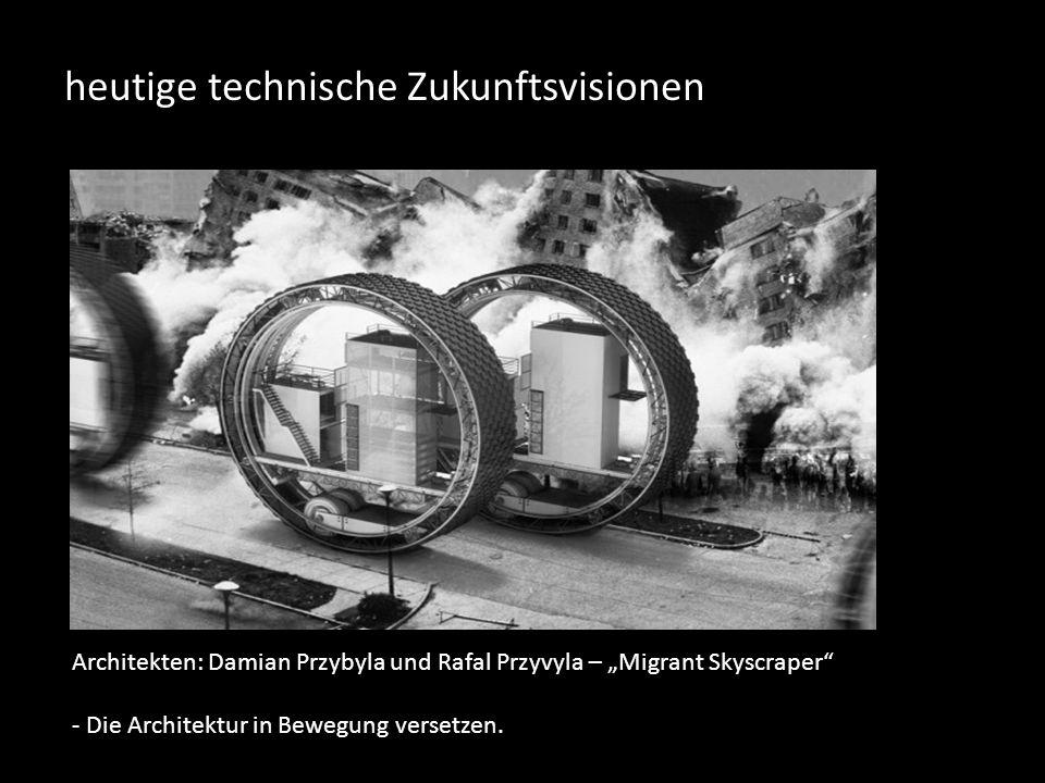 """heutige technische Zukunftsvisionen Architekten: Damian Przybyla und Rafal Przyvyla – """"Migrant Skyscraper - Die Architektur in Bewegung versetzen."""