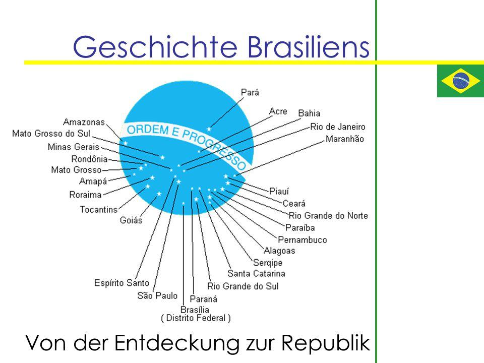 Geschichte Brasiliens Von der Entdeckung zur Republik