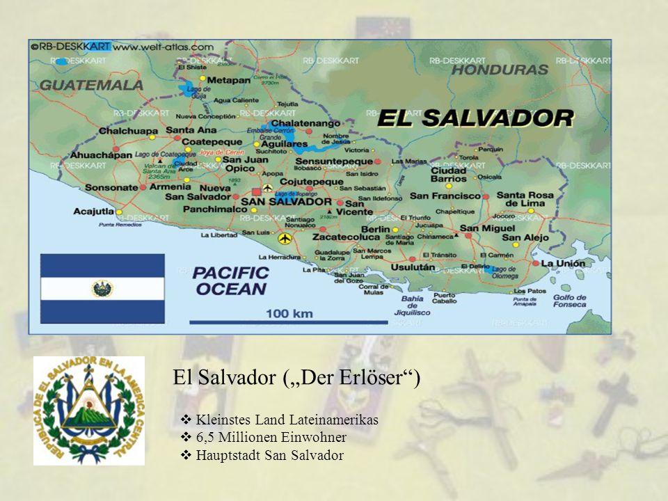 """El Salvador (""""Der Erlöser"""")  Kleinstes Land Lateinamerikas  6,5 Millionen Einwohner  Hauptstadt San Salvador"""