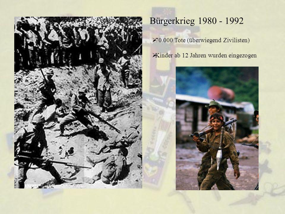 Bürgerkrieg 1980 - 1992  70.000 Tote (überwiegend Zivilisten)  Kinder ab 12 Jahren wurden eingezogen