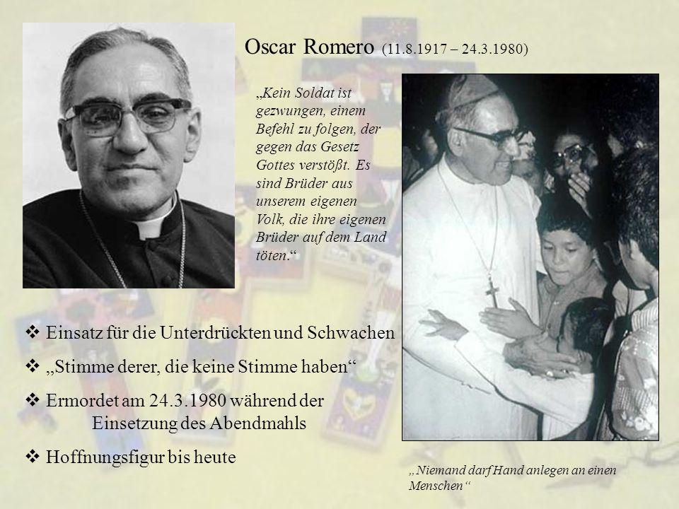 """Oscar Romero (11.8.1917 – 24.3.1980)  Einsatz für die Unterdrückten und Schwachen  """"Stimme derer, die keine Stimme haben""""  Ermordet am 24.3.1980 wä"""