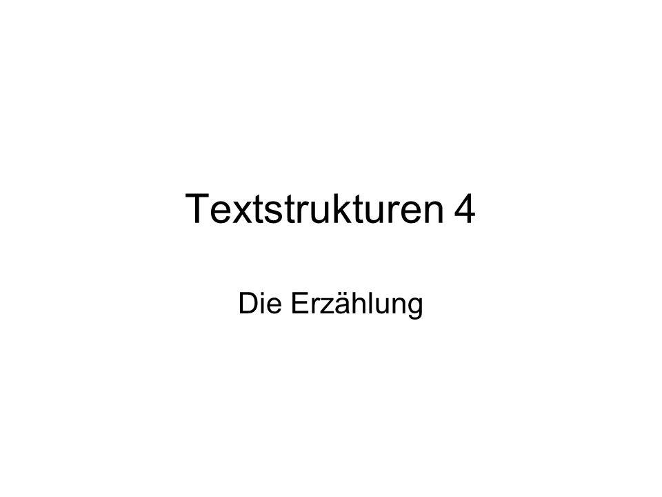 Textstrukturen 4 Die Erzählung