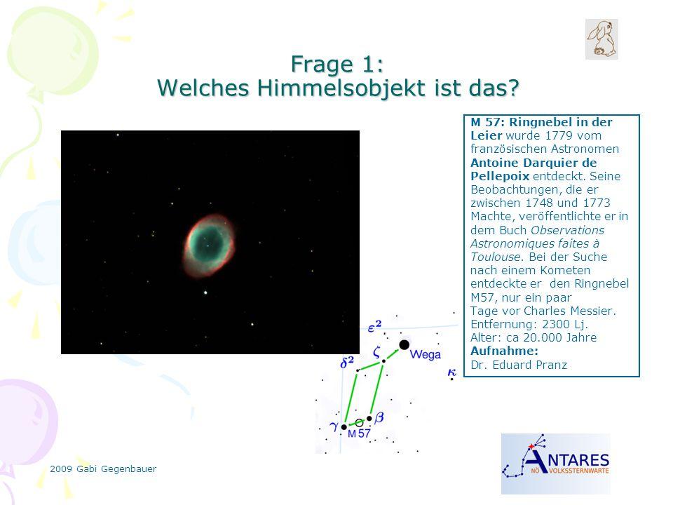 2009 Gabi Gegenbauer Frage 1: Welches Himmelsobjekt ist das.